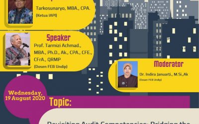 Accounting Forum, 19 August 2020: Revisiting Audit Competencies-Bridging The Gap Between Theory and Practice (Tarkosunaryo, MBA and Prof. Tarmizi Achmad)